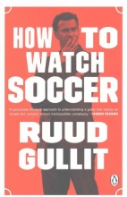 Gullit, Ruud How to Watch Soccer