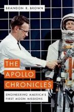 Brandon R. (Professor of Physics, Professor of Physics, University of San Francisco) Brown The Apollo Chronicles