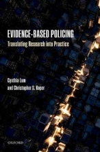Lum, Cynthia,   Koper, Christopher S. Evidence-Based Policing