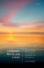 A.W. Moore Language, World, and Limits