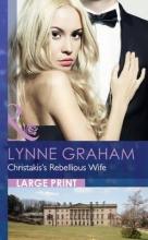 Graham, Lynne Christakis`s Rebellious Wife