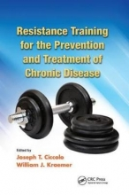 Joseph T. Ciccolo,   William J. Kraemer Resistance Training for the Prevention and Treatment of Chronic Disease