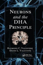 Raymond C. Valentine,   David L. Valentine Neurons and the DHA Principle