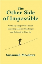 Susannah Meadows The Other Side of Impossible