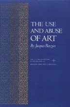 Barzun, Jacques Use and Abuse of Art