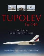 Yefim Gordon Tupolev Tu - 144: The Soviet Supersonic Airliner