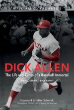 Kashatus, William C. Dick Allen, the Life and Times of a Baseball Immortal