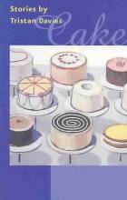 Davies, Cake - Stories by Tristan Davies