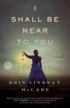 Mccabe, Erin Lindsay I Shall Be Near to You