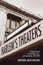 Braconi, Adrienne Macki Harlem`s Theaters