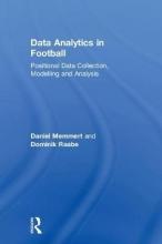 Memmert, Daniel,   Raabe, Dominik Data Analytics in Football