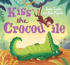 Taylor, Sean Kiss the Crocodile