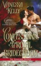 Kelly, Vanessa Confessions of a Royal Bridegroom