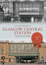 Michael Meighan Glasgow Central Station Through Time