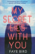 Faye Bird , My Secret Lies With You