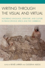 Larrier, Renee Writing through the Visual and Virtual