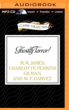 James, M. R.,   Gilman, Charlotte Perkins,   Harvey, W. F. Ghostly Terror!