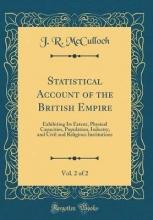 Mcculloch, J. R. Mcculloch, J: Statistical Account of the British Empire, Vol