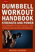 Michael Volkmar Dumbbell Workout Handbook: Strength And Power