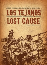 Jackson, Jack Los Tejanos and Lost Cause