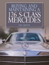 Nik Greene Buying and Maintaining a 126 S-Class Mercedes