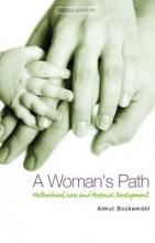 Almut Bockemuhl,   Pauline Wehrle A Woman`s Path