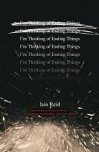 Reid, Iain I`m Thinking Of Ending Things