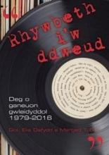 Elis Dafydd,   Marged Tudur Rhywbeth i`w Ddweud - 10 o Ganeuon Gwleidyddol 1979-2016