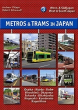 Robert Phipps  Andrew    Schwandl, Metros & Trams in Japan 3: West- & Südjapan