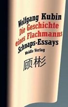 Kubin, Wolfgang Die Geschichte eines Flachmanns