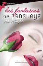 Campbell, Helen A. Las fantasías de SensueyeFantasies of Sensueye