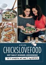 Elise  Gruppen, Nina de Bruijn Chickslovefood - Het daily dinner-kookboek