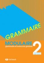 Grammaire Modulaire 2 - Grammaire Et Exercices Gradués
