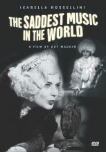 Isabella Rossellini Guy Maddin, The Saddest Music in the World