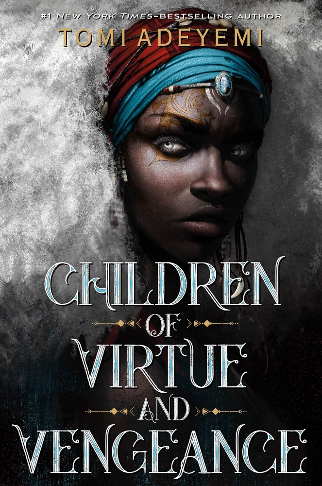 TOMI ADEYEMI,CHILDREN OF VIRTUE & VENGEANCE