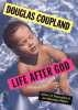 Douglas Coupland, Life After God