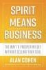 Alan Cohen, Spirit Means Business