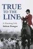 Dangar, Adrian, True to the Line