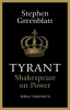 Greenblatt Stephen, Tyrant