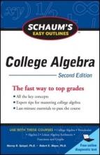 Spiegel, Murray R.,   Moyer, Robert E. Schaum`s Easy Outline College Algebra