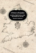 Cormack, Bradin A Power to do Justice - Jurisdiction, English Literature, and the Rise of Common Law