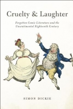 Dickie, Simon Cruelty and Laughter - Forgotten Comic Literature and the Unsentimental Eighteenth Century