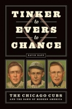 Rapp, David Tinker to Evers to Chance