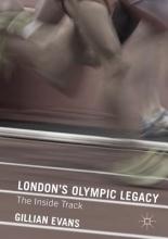 Gillian Evans London`s Olympic Legacy