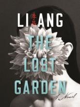 Li, Ang The Lost Garden - A Novel
