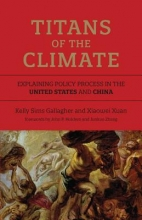 Kelly Sims (Professor of Energy & Environmental Policy, Tufts University) Gallagher,   Xiaowei (Senior Researcher) Xuan Titans of the Climate