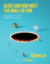 Thomas (Editor-in-Chief, The Simons Foundation/Quanta Magazine) Lin Alice and Bob Meet the Wall of Fire