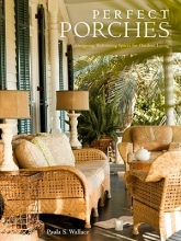 Wallace, Paula S. Perfect Porches