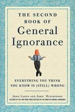 Lloyd, John,   Mitchinson, John The Second Book of General Ignorance