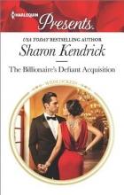 Kendrick, Sharon The Billionaire`s Defiant Acquisition
